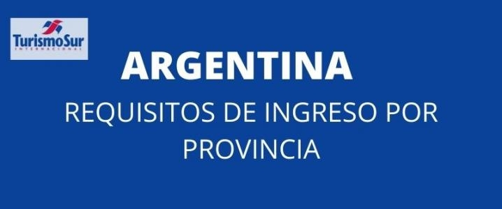 Argentina: Requisitos de ingreso por provincia
