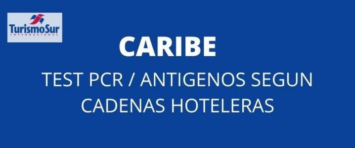 Caribe: Cadenas hoteleras que ofrecen servicio de Test PCR / Antigenos dentro de sus instalaciones